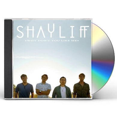 Shayliff WHY DONT YOU LIKE ME CD