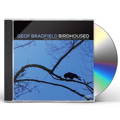 Geof Bradfield BIRDHOUSED CD