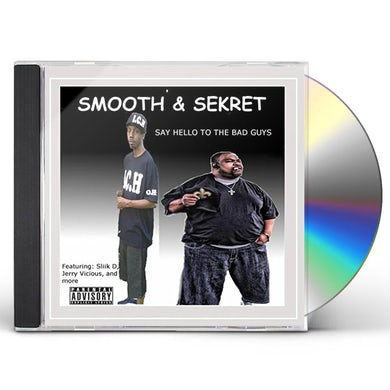 Smooth SAY HELLO TO THE BAD GUYS CD
