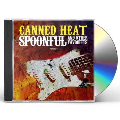 Canned Heat SPOONFUL & OTHER FAVORITES CD