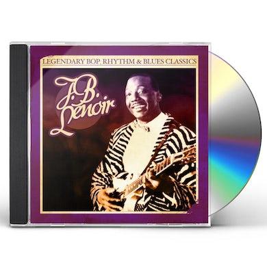 J.B. Lenoir LEGENDARY BOP RHYTHM & BLUES CLASSICS CD