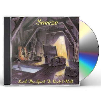SNEEZE LOST THE SPIRIT TO ROCK & ROLL CD