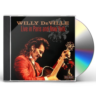 Willy Deville LIVE IN PARIS & NEW YORK CD