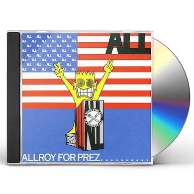 ALLROY FOR PREZ CD