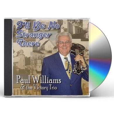 Paul Williams I'LL BE NO STRANGER THERE CD