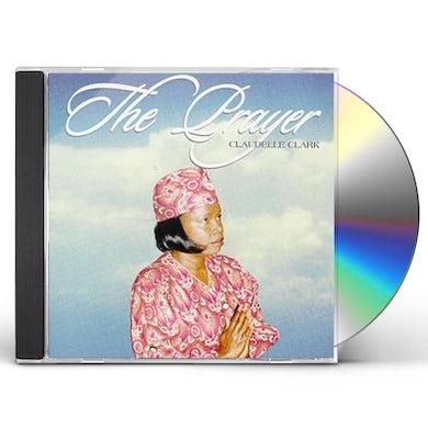 Claudelle Clarke PRAYER CD