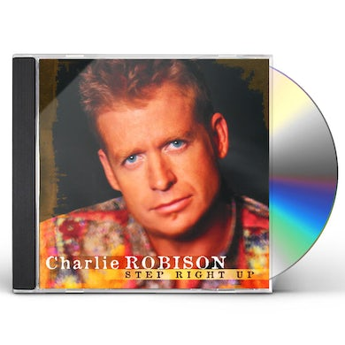 Charlie Robison STEP RIGHT UP CD