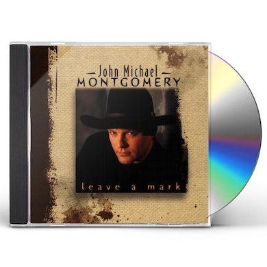 John Michael Montgomery LEAVE A MARK CD
