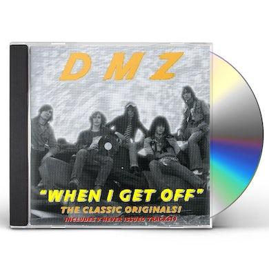 Dmz WHEN I GET OFF CD