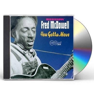 Fred Mcdowell YOU GOTTA MOVE CD