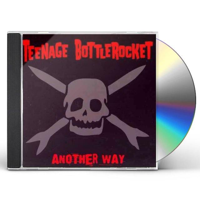 Teenage Bottlerocket ANOTHER WAY CD