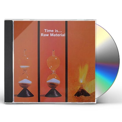 Raw Material TIME IS CD