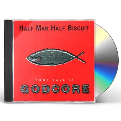 Half Man Half Biscuit SOME CALL IT GODCORE CD