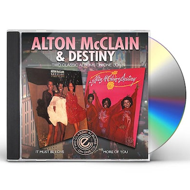 Alton McClain & Destiny IT MUST BE LOVE / MORE OF YOU CD