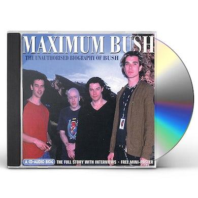 MAXIMUM BUSH CD
