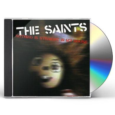 The Saints NOTHING IS STRAIGHT IN MY HOUSE CD