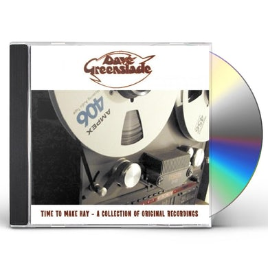 Dave Greenslade TIME TO MAKE HAY: A COLLECTION OF ORIGINAL RECORDS CD