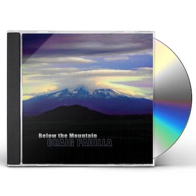 Craig Padilla BELOW THE MOUNTAIN CD