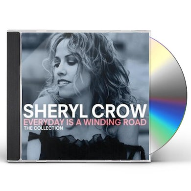 Sheryl Crow EVERYDAY IS A WINDING ROAD: COLLECTION CD