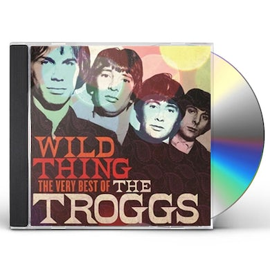 Troggs WILD THING: THE VERY BEST OF CD