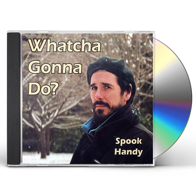 Spook Handy WHATCHA GONNA DO? CD