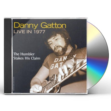 Danny Gatton LIVE IN 1977: HUMBLER STAKES CLAIM CD