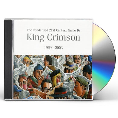 CONDENSED 21ST CENTURY GUIDE TO KING CRIMSON CD