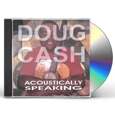 Doug Cash ACOUSTICALLY SPEAKING CD