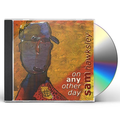 Sam Hawksley ON ANY OTHER DAY CD