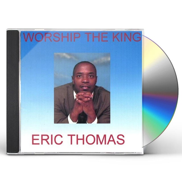 Eric Thomas WORSHIP THE KING CD