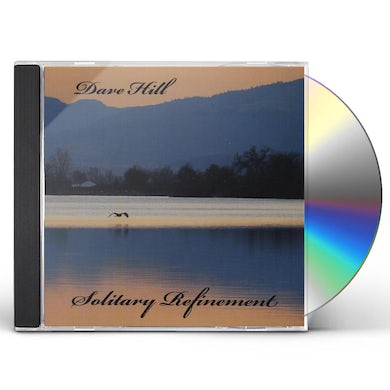 Dave Hill SOLITARY REFINEMENT CD