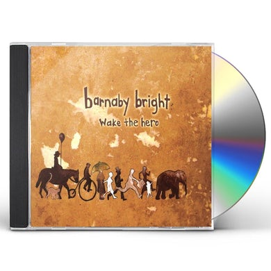 Barnaby Bright WAKE THE HERO CD