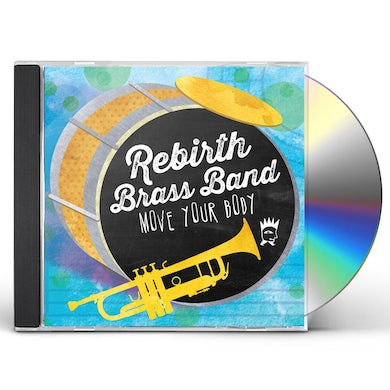 Rebirth Brass Band MOVE YOUR BODY CD