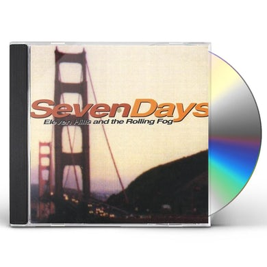 Seven Days ELEVEN HILLS IN THE ROLLING FOG CD