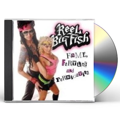 Reel Big Fish FAME FORTUNE & FORNICATION CD