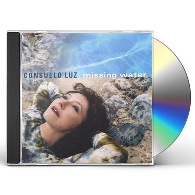 Consuelo Luz MISSING WATER CD