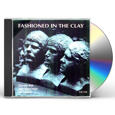 Gordon Bok / Ann Mayo Muir / Ed Trickett FASHIONED IN THE CLAY CD