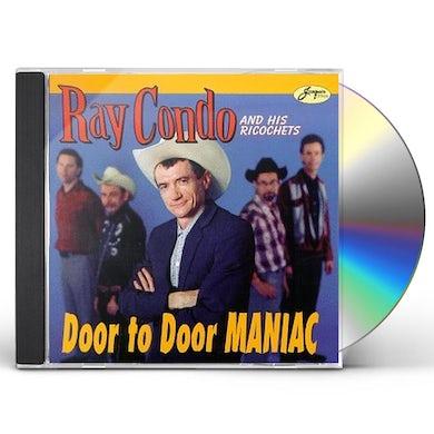 Ray Condo & Ricochets DOOR TO DOOR MANIAC CD