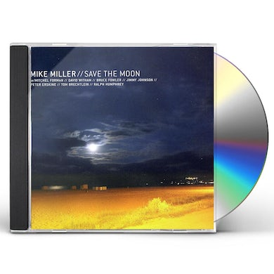 Mike Miller SAVE THE MOON CD