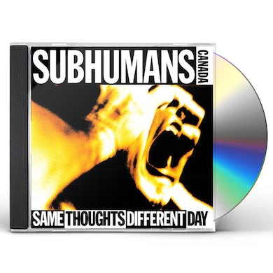 Subhumans SAME THOUGHTS DIFFERENT DAY CD