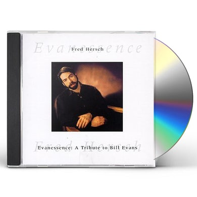 Fred Hersch EVANESSENCE: TRIBUTE TO BILL EVANS CD