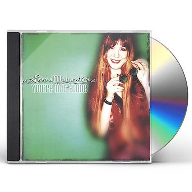 Essra Mohawk YOU'RE NOT ALONE CD