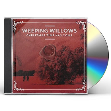 Weeping Willows CHRISTMAS TIME HAS COME CD