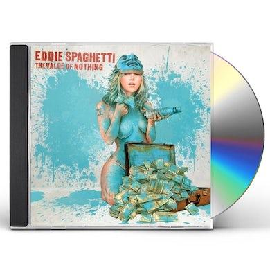 Eddie Spaghetti VALUE OF NOTHING CD