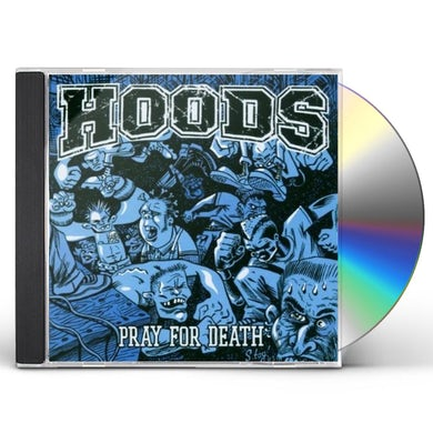 Hoods PRAY FOR DEATH CD