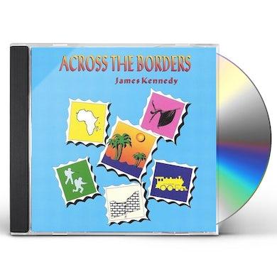 James Kennedy ACROSS THE BORDERS CD