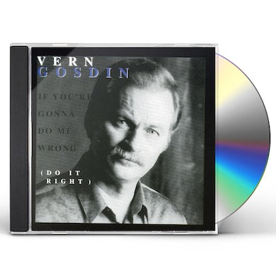 Vern Gosdin IF YOU'RE GONNA DO ME WRONG DO IT RIGHT CD