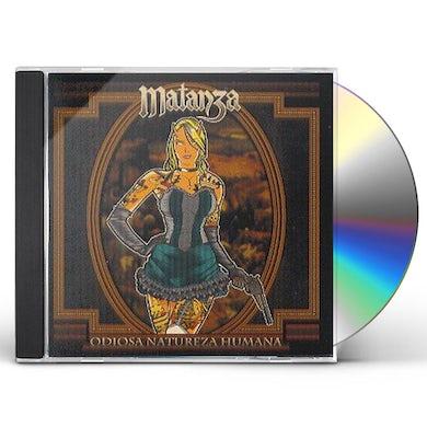 Matanza ODIOSA NATUREZA HUMANA CD