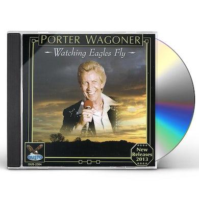 Porter Wagoner WATCHING EAGLES FLY CD
