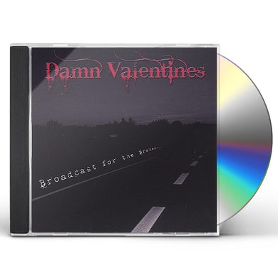 Damn Valentines BROADCAST FOR THE BROKEN CD